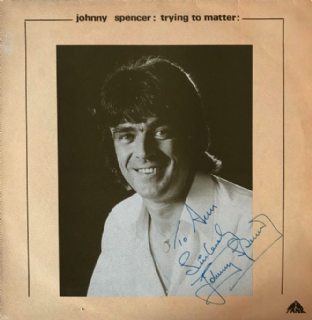 Johnny Spencer ‎- Trying To Matter (LP) (Signed) (VG-/VG-)